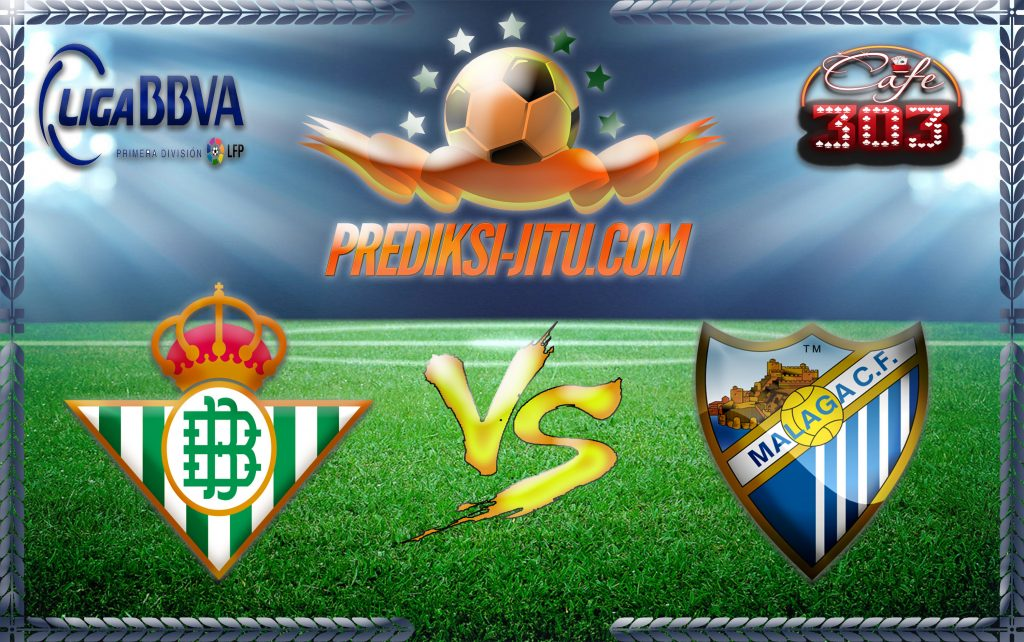 Prediksi Skor Real Betis Vs Malaga 24 September 2016