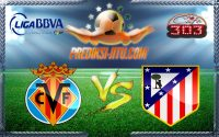 Prediksi Skor Villarreal Vs Atletico Madrid 13 Desember 2016