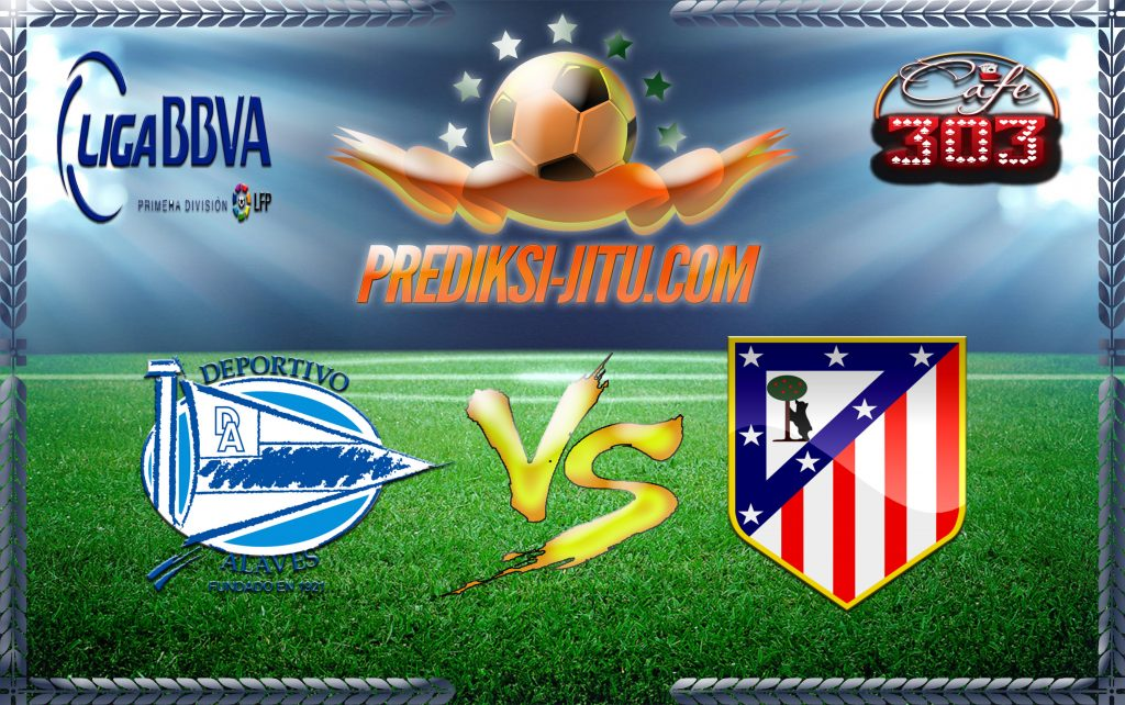 Prediksi Skor Deportivo Alaves Vs Atletico Madrid 28 Januari 2017