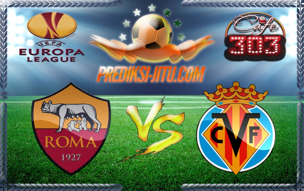 Prediksi Skor Roma Vs Villareal 24 Februari 2017