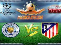 Prediksi Skor Leicester City Vs Atletico Madrid 19 April 2017