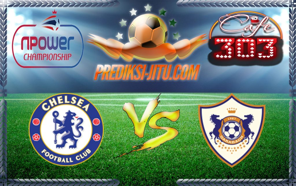 Prediksi Skor CHELSEA Vs QARABAG 13 September 2017