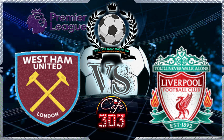 Prediksi Skor West Ham Vs Liverpool 5 Novermber 2017