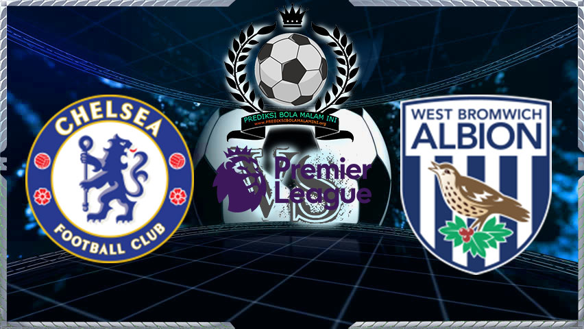 Prediksi Skor Chelsea Vs West Bromwich Albion 13 Februari 2018