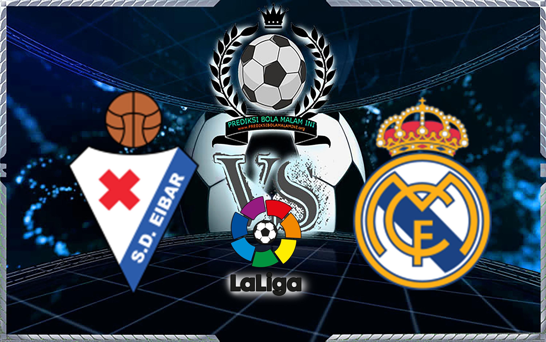 Prediksi Skor Eibar Vs Real Madrid 10 Maret 2018
